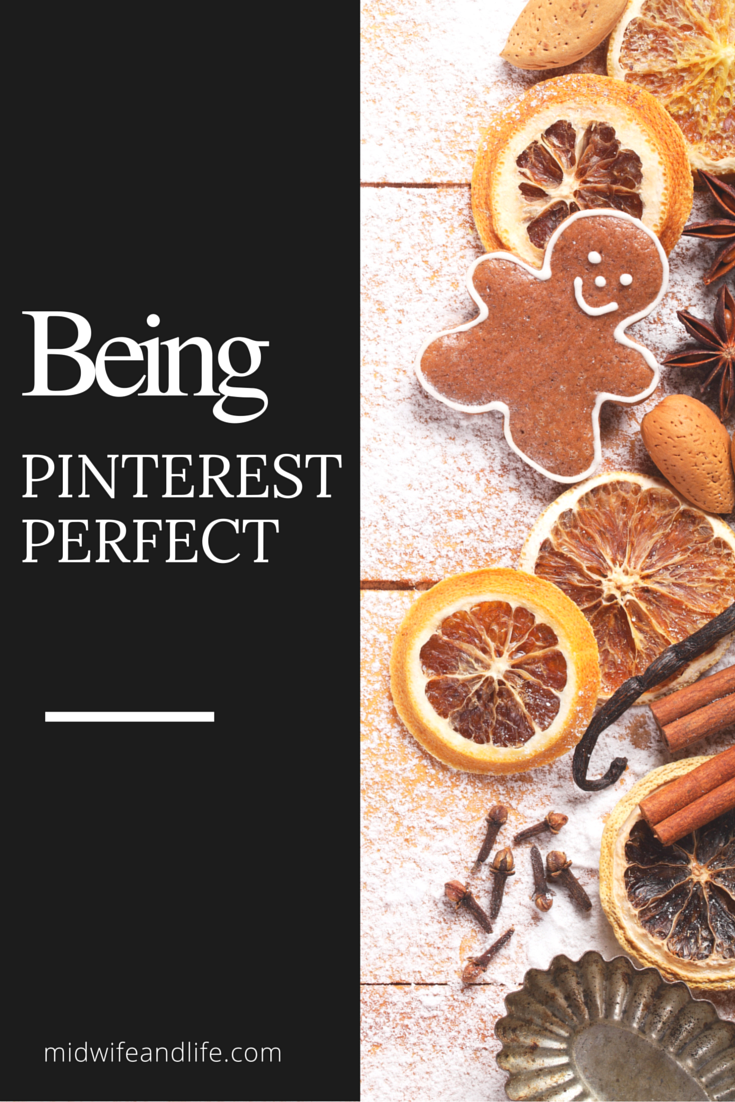 On being Pinterest perfect