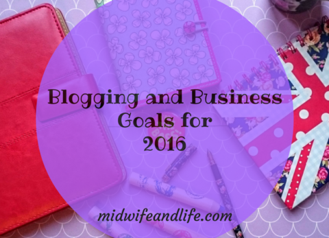 blog goals midwife and life 2016 business growth