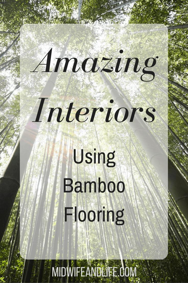 Amazing Interiors using Bamboo Flooring