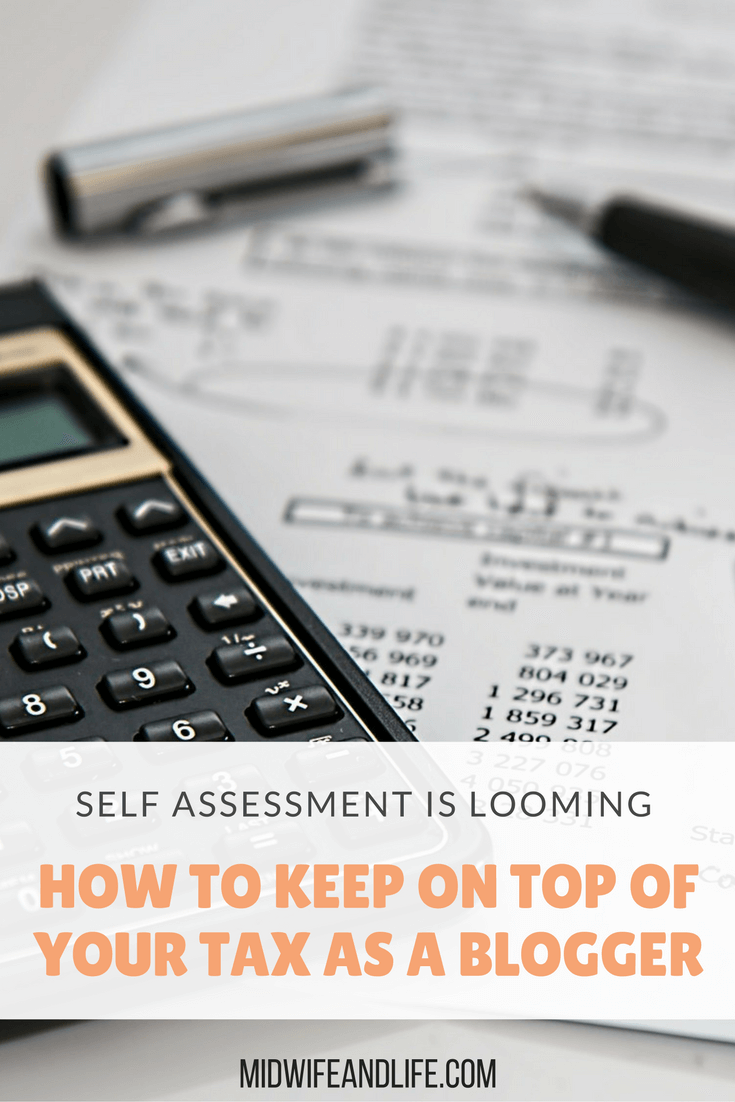 The Dreaded Self Assessment is Looming – How to Keep on Top of your Tax as a Blogger