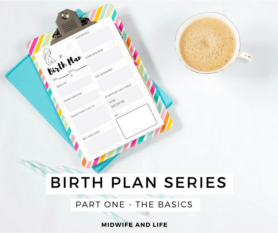 Birth Plan Series Part One – The Basics, plus your free birth plan template