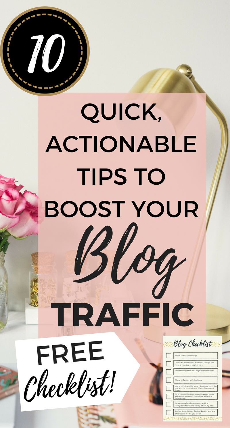Do you want a quick boost to your blog traffic? I've put together 10 quick tips that can boost your traffic TODAY plus you can get my FREE blog checklist so once you hit publish you can really maximise the potential of your awesome content. Click through to increase your blog traffic today and to download the FREE checklist!