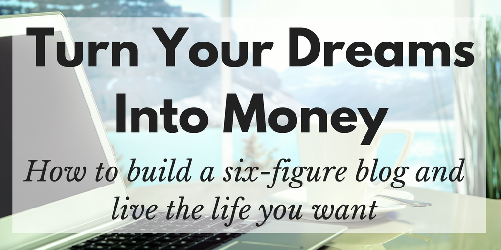Turn Your Dreams Into Money Blog Course Overview
