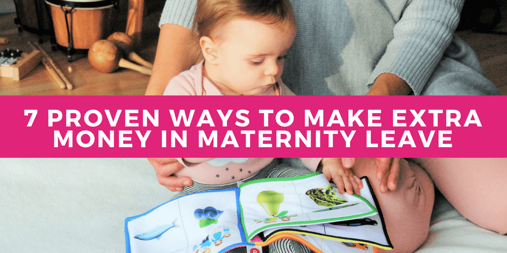 7 Proven Ways to Make Extra Money During Maternity Leave