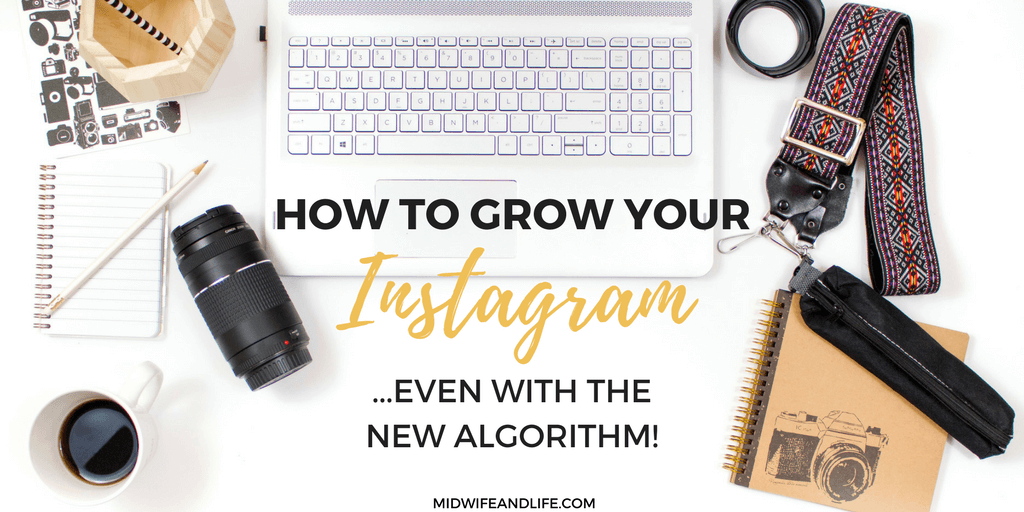 How to Grow Your Instagram (Even With The New Algorithm)