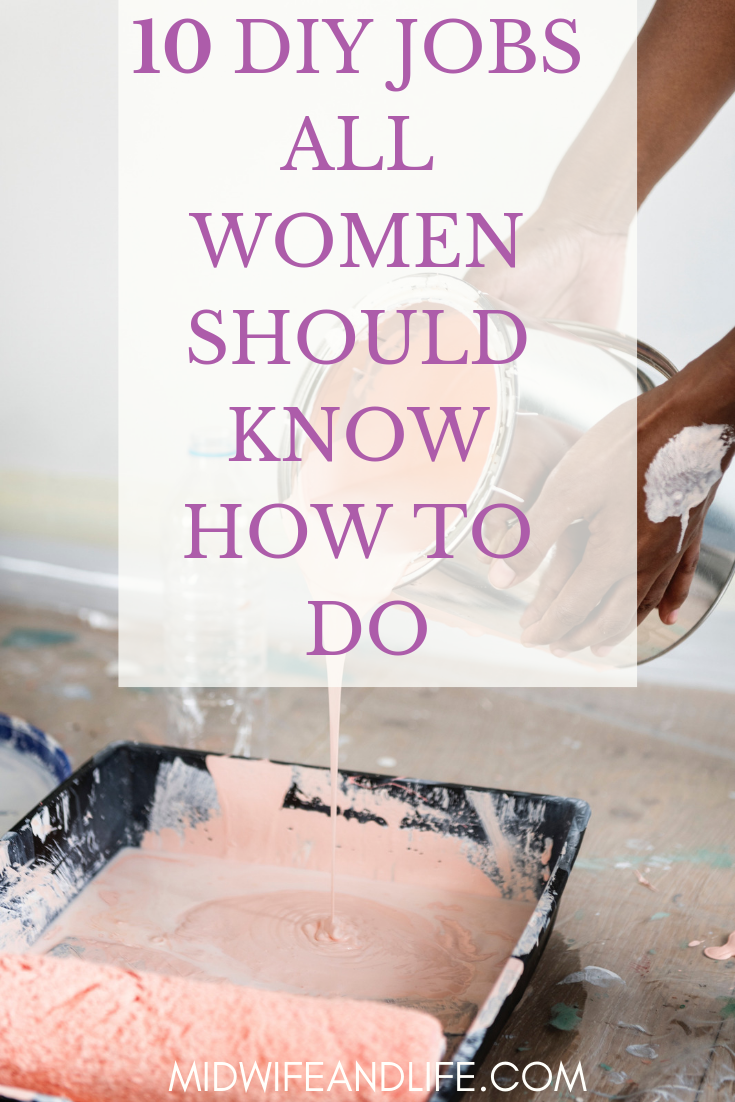 DIY jobs all women should know how to do