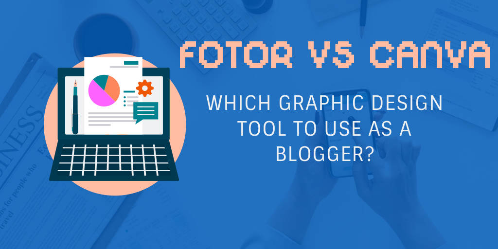 Canva vs Fotor for photo editing and designs