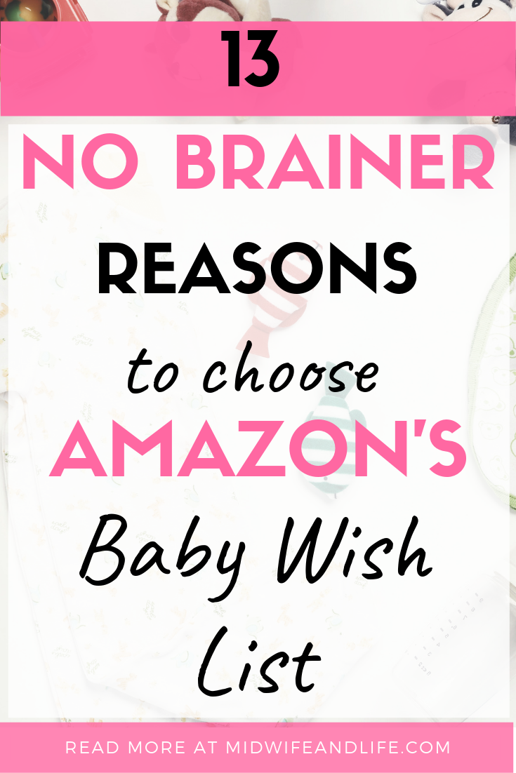 If you're pregnant, then a baby wish list or baby registry list is a must have! Do you want lots of baby sleepsuits or things that you really need and want for you and your baby. An Amazon baby wish list is the easiest way to create and share a baby shopping list with well meaning friends and family, plus there are awesome bonuses to be had - read more at midwifeandlife.com #babyregistry #babywishlist #amazon #babymusthaves